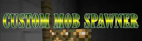Minecraft - Custom Mob Spawner для 1.10.2 / 1.7.10