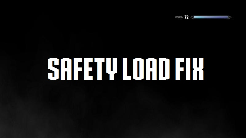 Skyrim - Safety Load