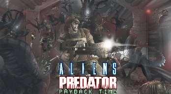 Aliens vs Predator 2: Payback Time