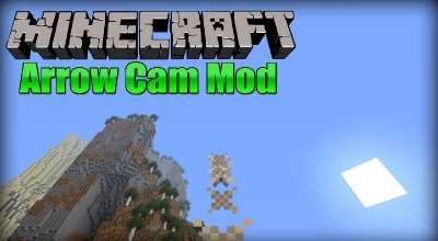 Minecraft — Arrow Cam | Minecraft моды