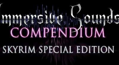 Улучшение звуков / Immersive Sounds — Compendium | Skyrim Special Edition моды