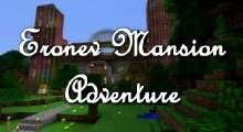 Minecraft — Приключенческая карта «Eronev Mansion» | Minecraft моды